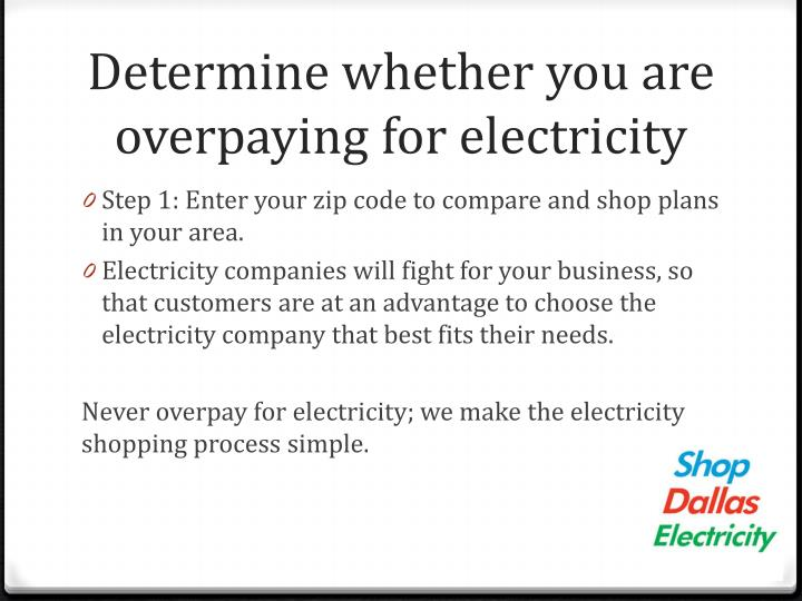 Determine whether you are overpaying for electricity