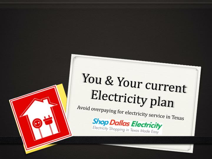 you your current electricity plan