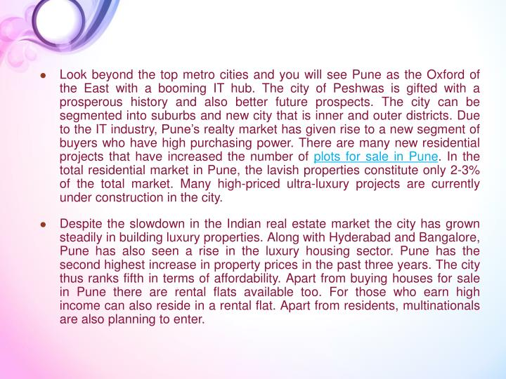 Look beyond the top metro cities and you will see Pune as the Oxford of the East with a booming IT h...