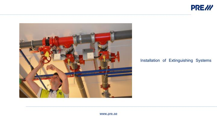 Installation of Extinguishing Systems