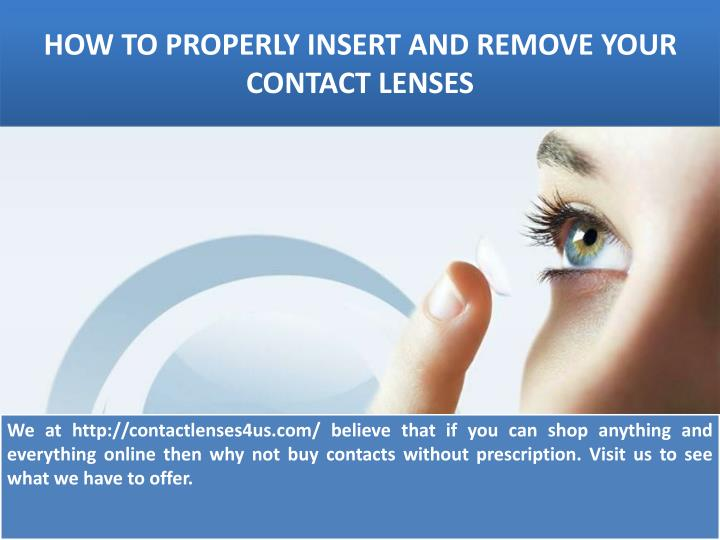How to properly insert and remove your contact lenses