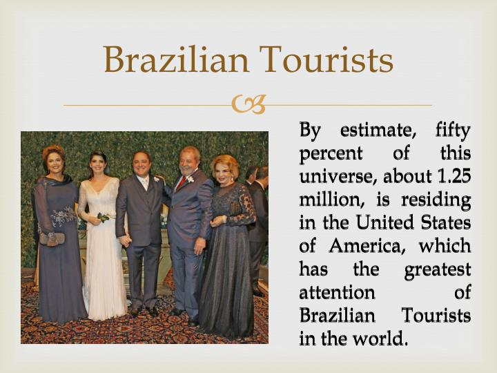 Brazilian Tourists
