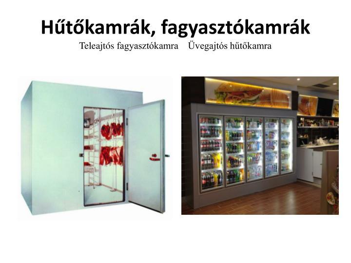 Hűtőkamrák, fagyasztókamrák