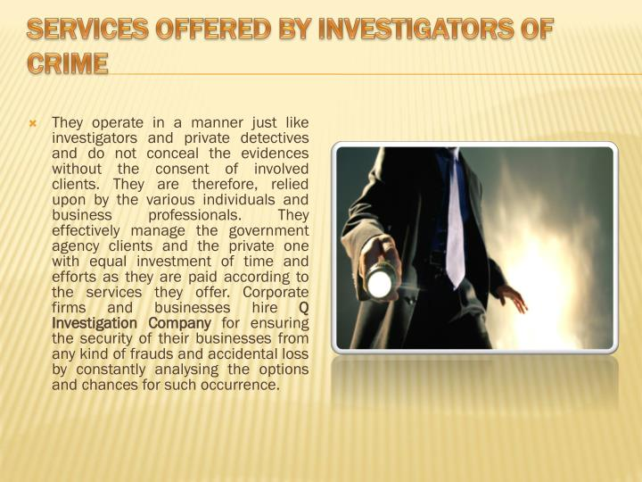 Services offered by investigators of crime