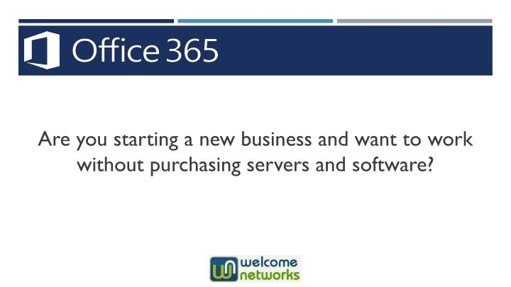 Are you starting a new business and want to work without purchasing servers and software?