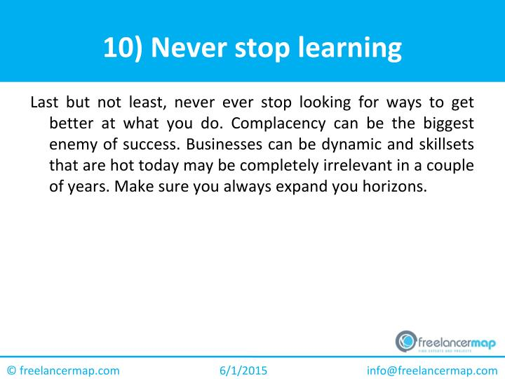 10) Never stop