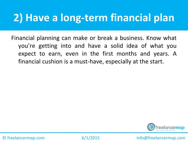 2) Have a long-term financial