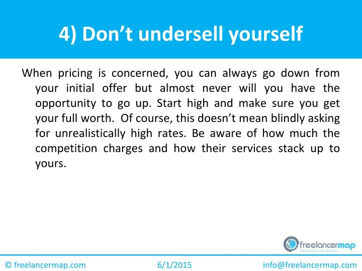 4) Don't undersell yourself