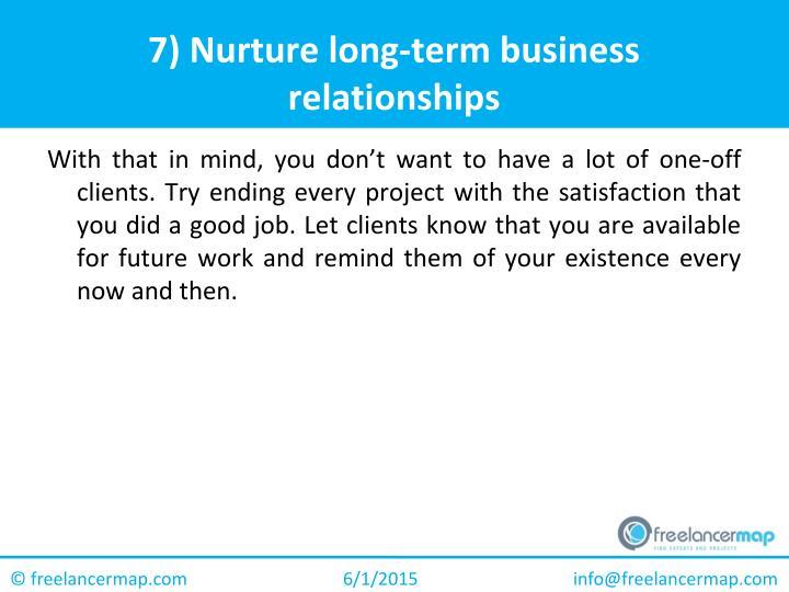 7) Nurture long-term business