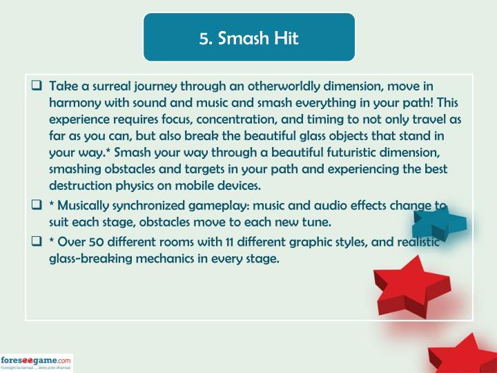 5. Smash Hit