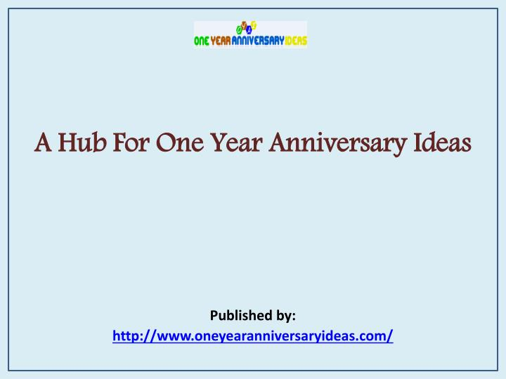 a hub for one year anniversary ideas published by http www oneyearanniversaryideas com