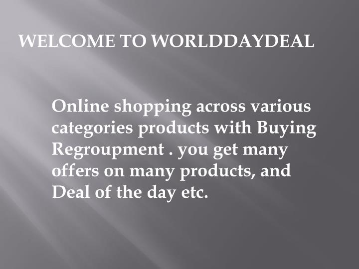 WELCOME TO WORLDDAYDEAL