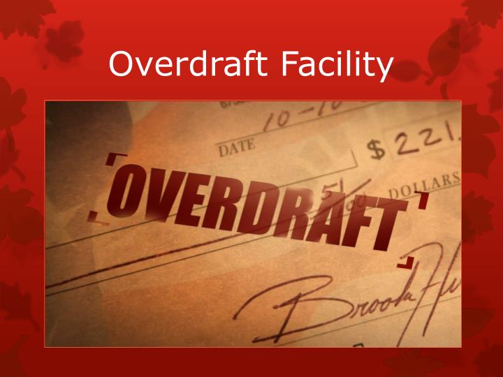 Overdraft Facility
