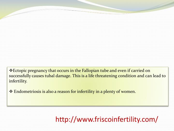Ectopic pregnancy that occurs in the Fallopian tube and even if carried on successfully causes tubal damage. This is a life threatening condition and can lead to infertility.