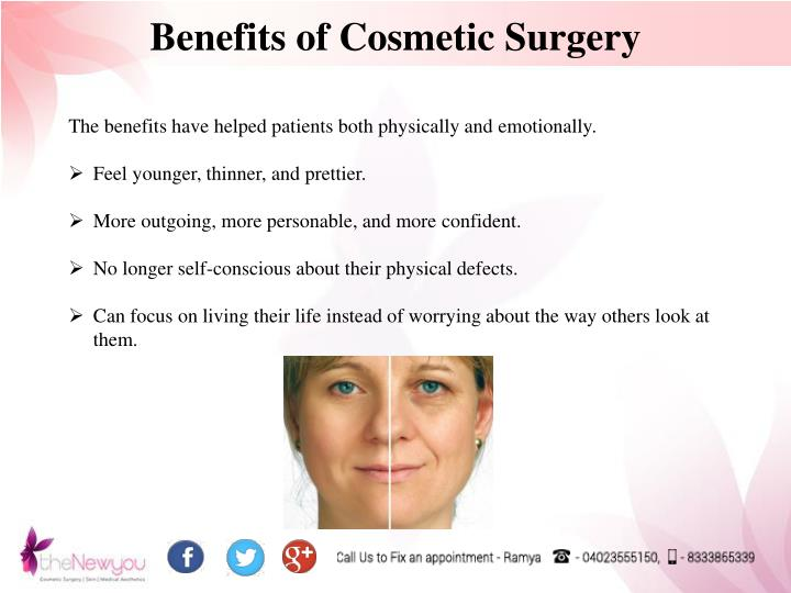 benefits and disadvantages of plastic surgery If you're considering plastic surgery, consider these cosmetic surgery benefits  and risks.