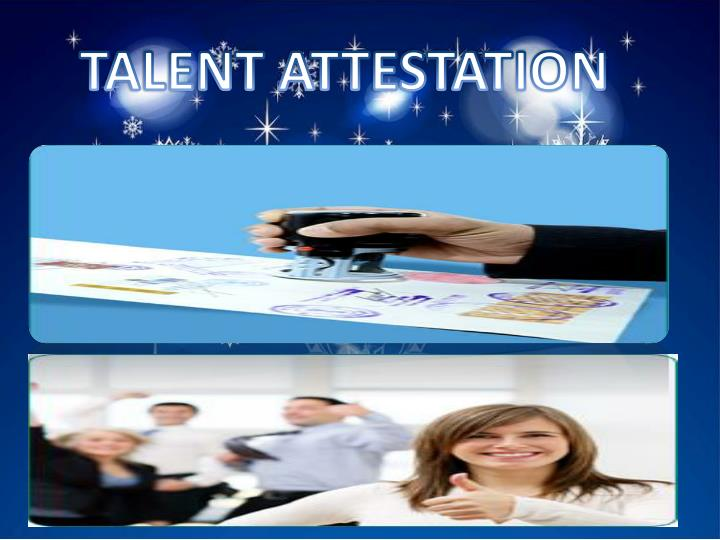 TALENT ATTESTATION