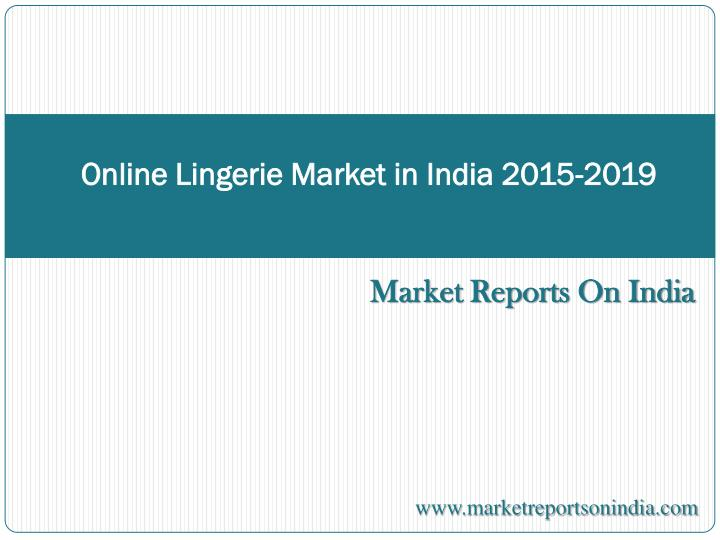 Online Lingerie Market in India 2015-2019
