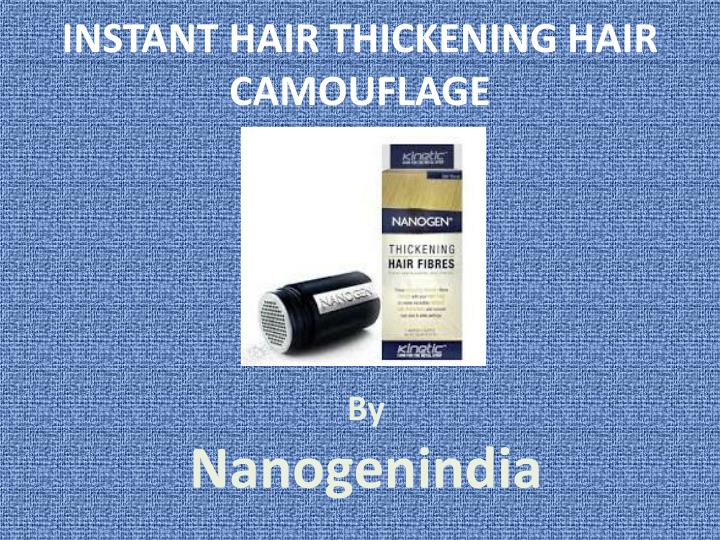 Instant hair thickening hair camouflage