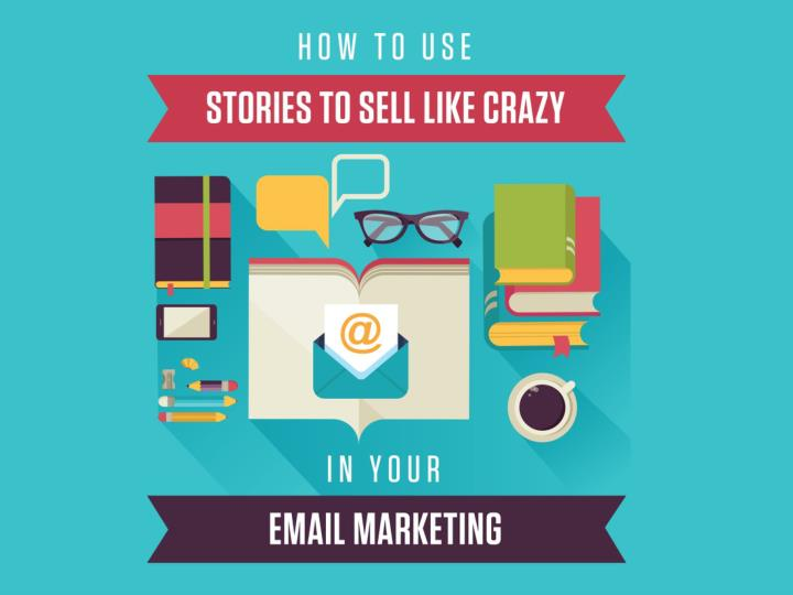 How to use stories to sell like crazy in your email marketin