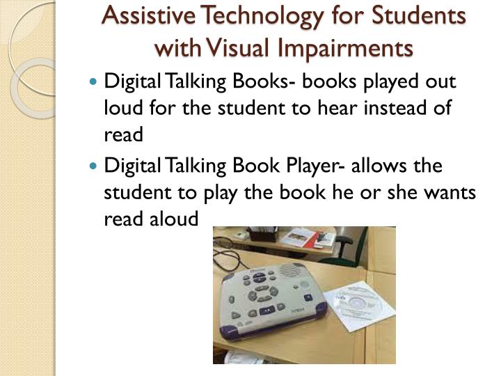 Assistive Technology for Students with Visual Impairments