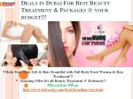 deals in dubai for best beauty treatment packages @ your budget