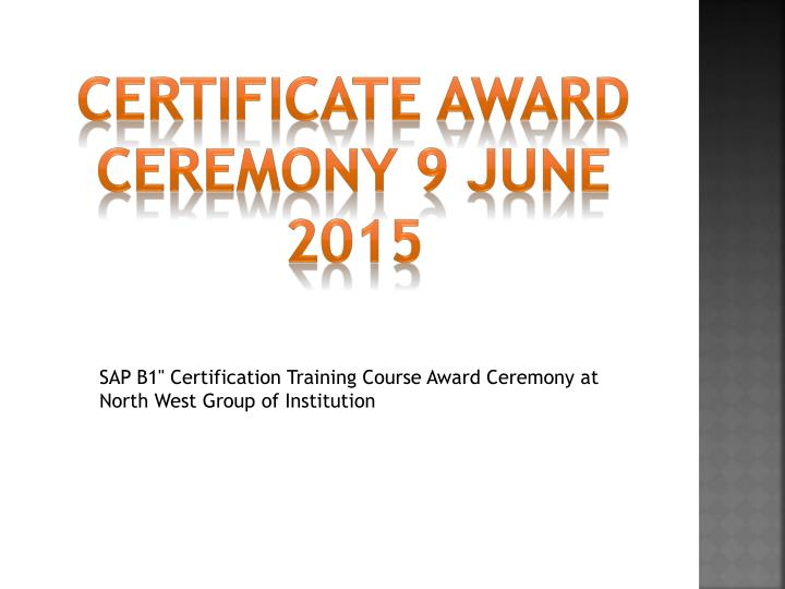 Certificate Award Ceremony 9 June 2015