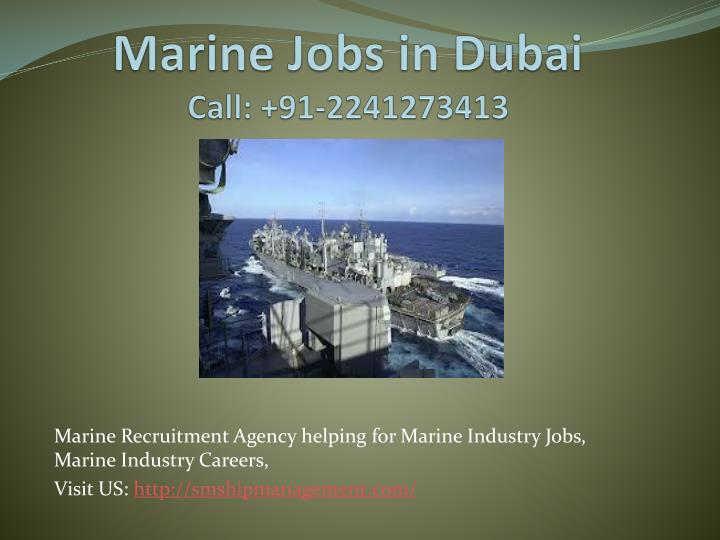 Marine jobs in dubai call 91 2241273413