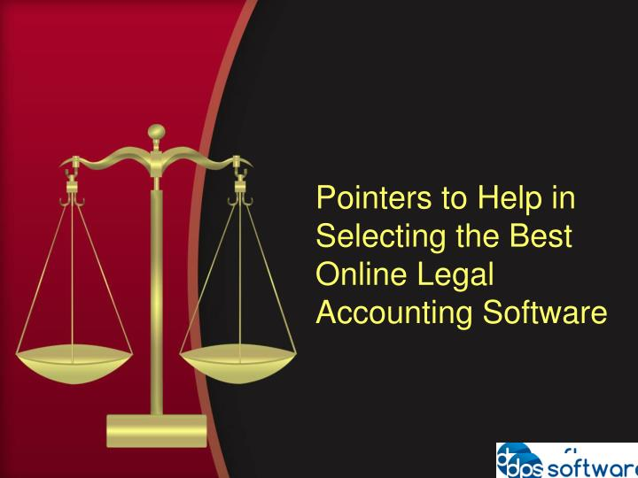 Pointers to help in selecting the best online legal accounting software