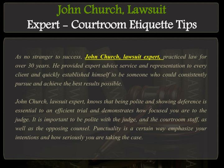 John church lawsuit expert courtroom etiquette tips