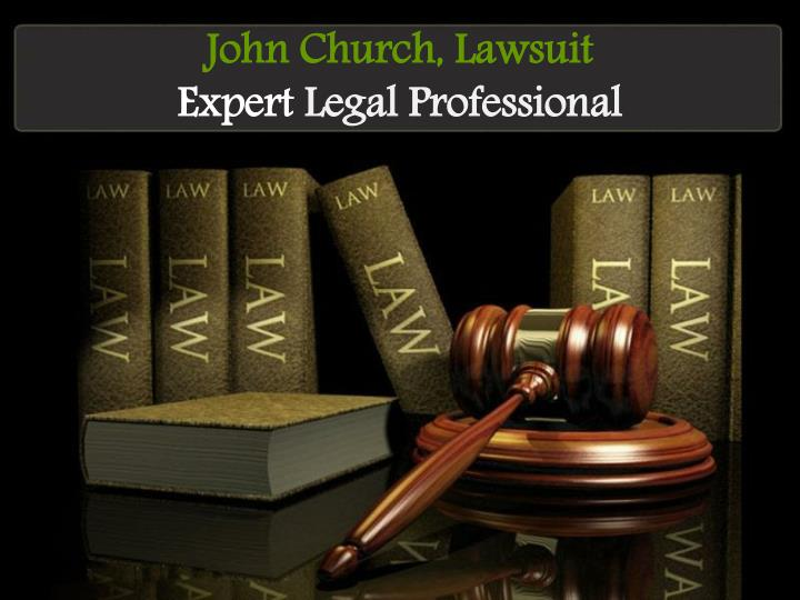 John church lawsuit expert legal professional
