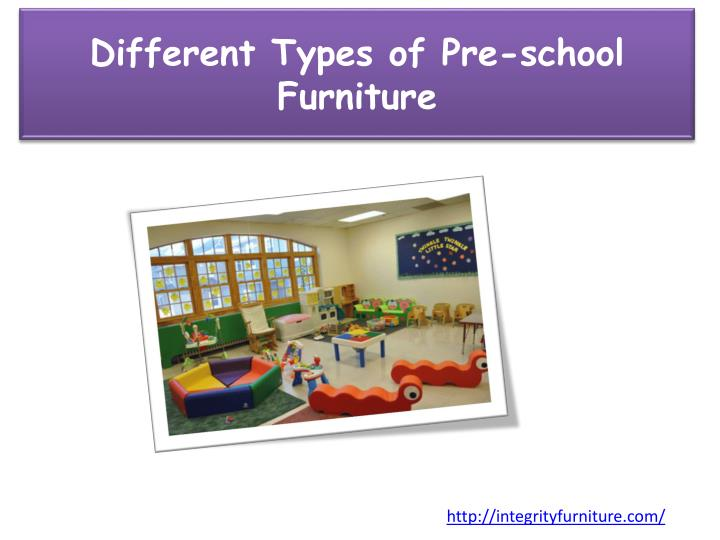 Different types of pre school furniture