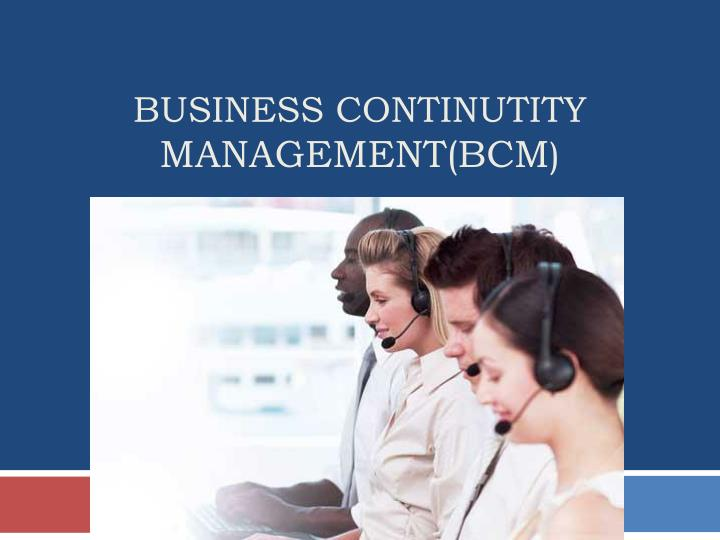 Business continutity management bcm
