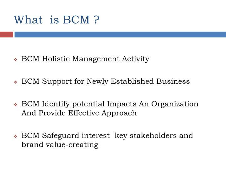 What  is BCM ?