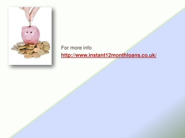For more info http www instant12monthloans co uk