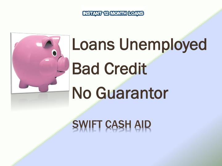 loans unemployed bad credit no guarantor