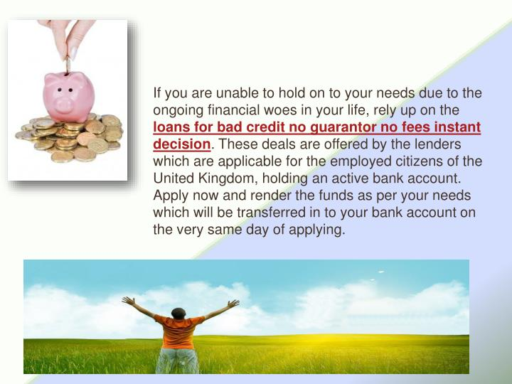 If you are unable to hold on to your needs due to the ongoing financial woes in your life, rely up o...