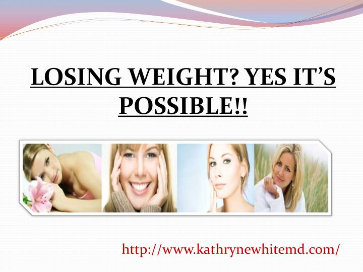 LOSING WEIGHT? YES IT'S POSSIBLE!!