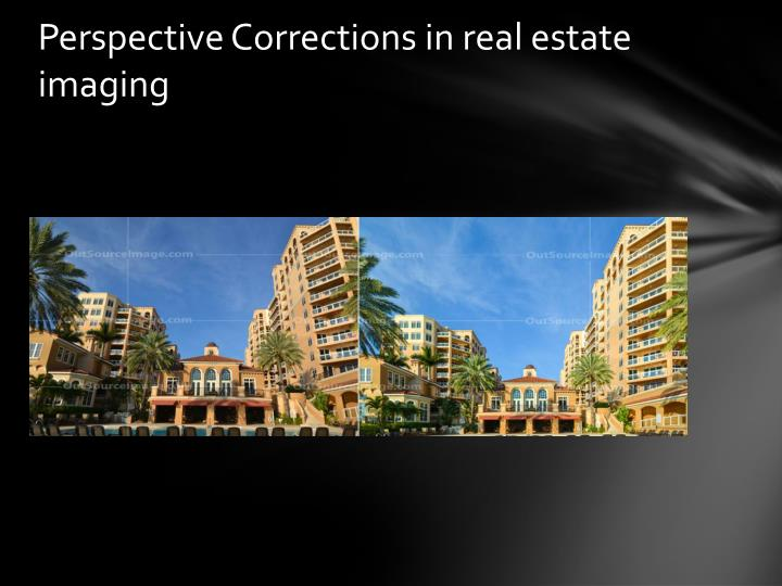 Perspective Corrections in real estate imaging