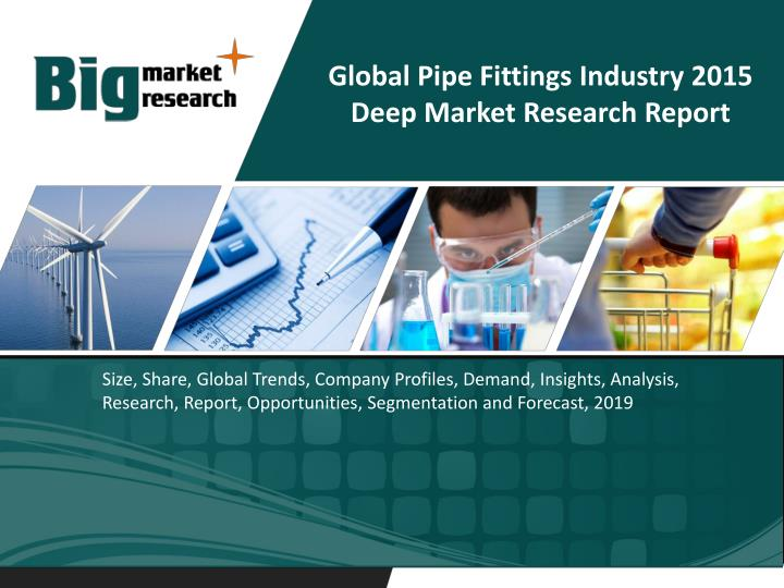 Global Pipe Fittings Industry 2015 Deep Market Research Report