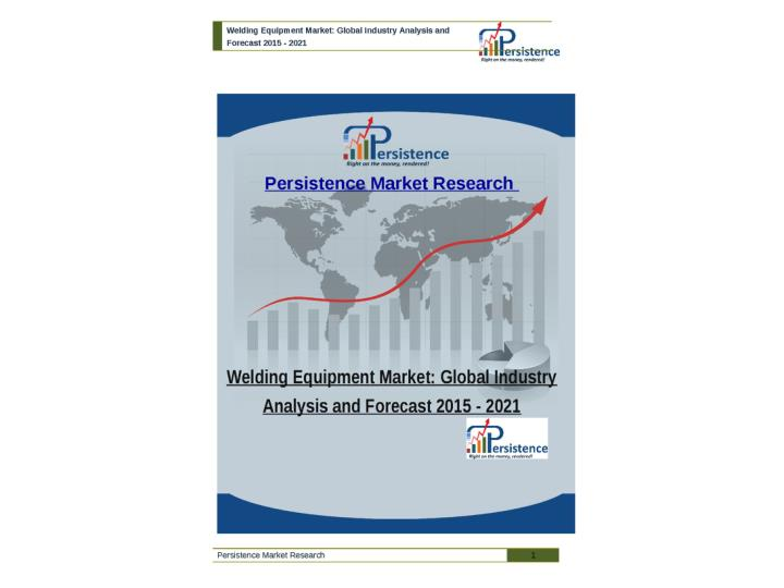 Global welding equipment market analysis and forecast 2021
