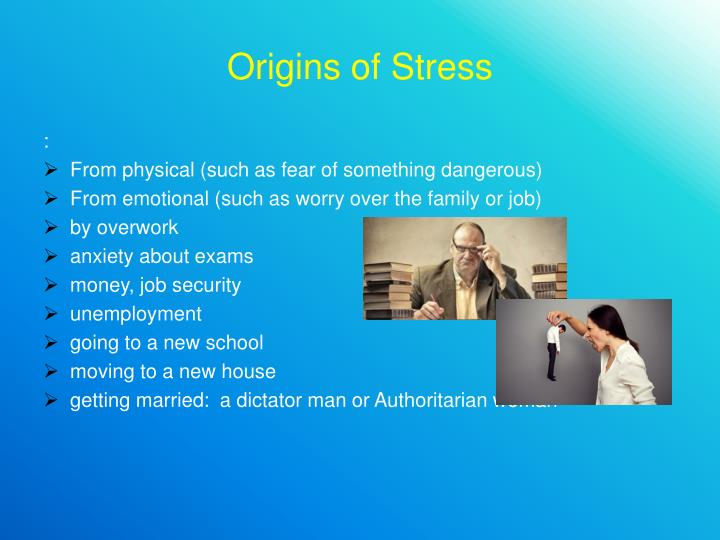 Origins of Stress