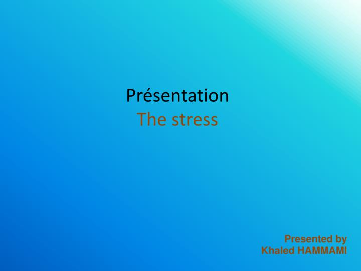 Pr sentation the stress