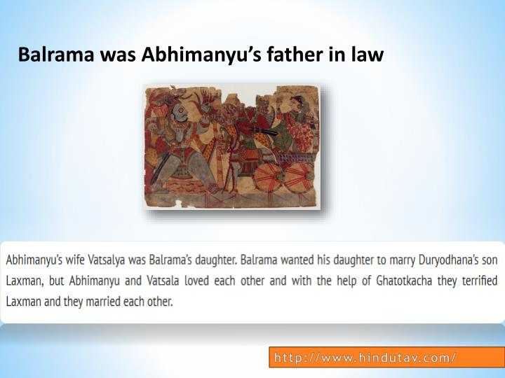 Balrama was Abhimanyu's father in law