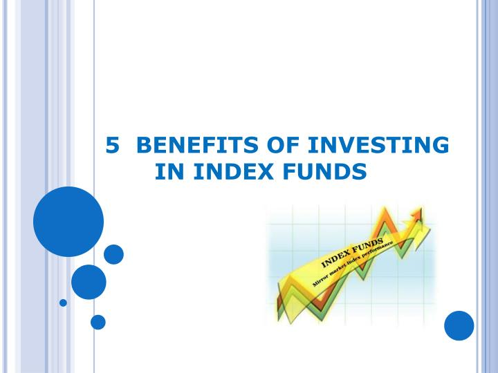 5 benefits of investing in index funds