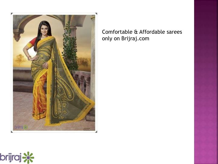 Comfortable & Affordable sarees only on Brijraj.com