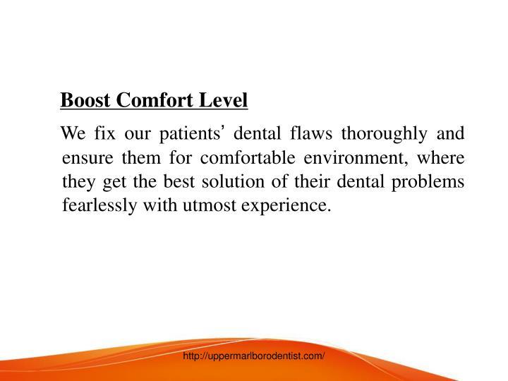 Boost Comfort Level
