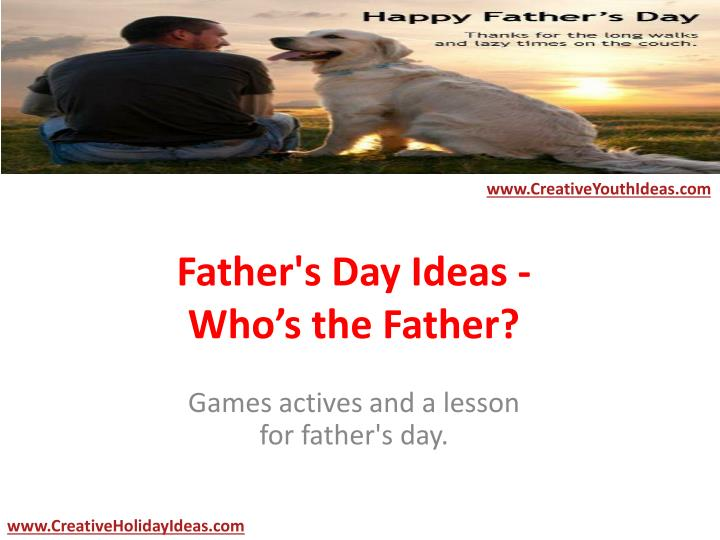 Father's Day Ideas - Who's the Father?