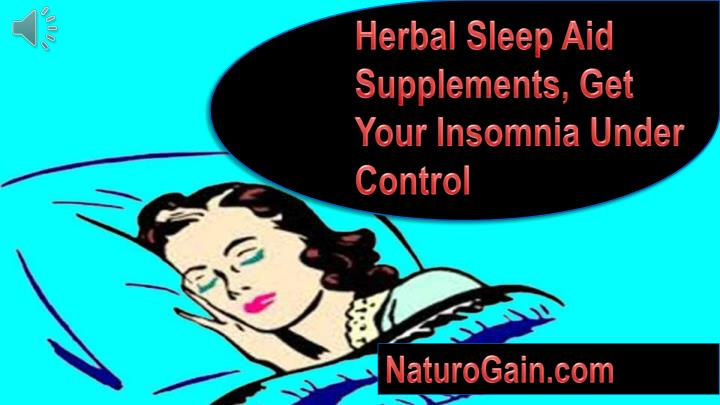 Herbal Sleep Aid Supplements, Get Your Insomnia Under Control