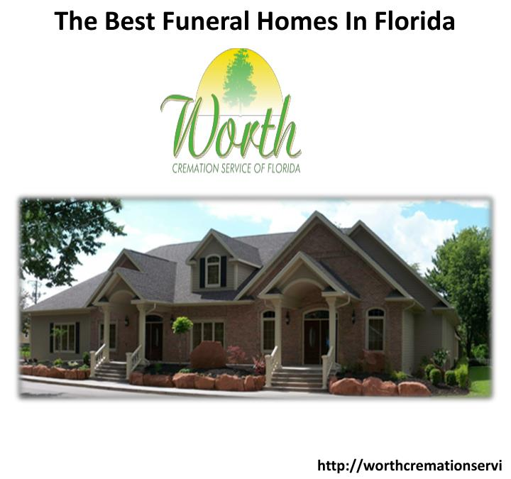Ppt the best funeral homes in florida powerpoint for Best home builders in south florida