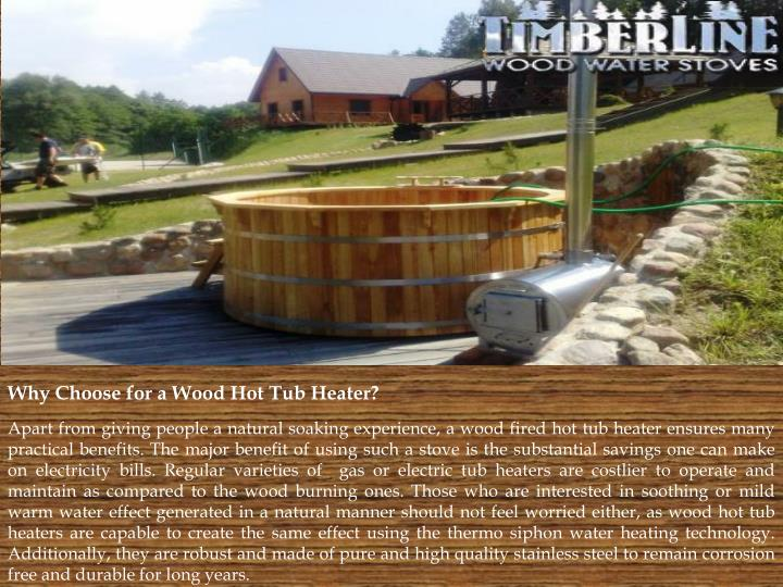 Why Choose for a Wood Hot Tub Heater?